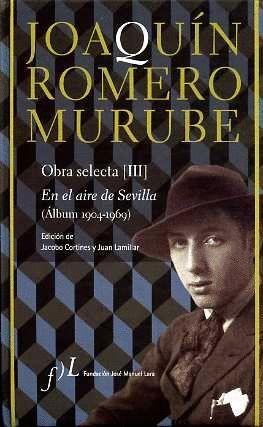 JOAQUÍN ROMERO MURUBE. OBRA SELECTA