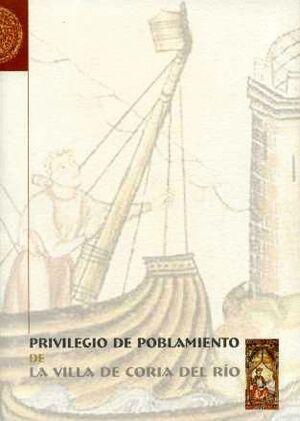 PRIVILEGIO DE POBLAMIENTO DE LA VILLA DE CORIA DEL RÍO