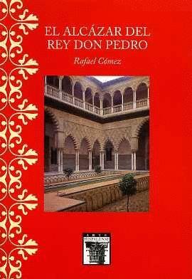 EL ALCÁZAR DEL REY DON PEDRO