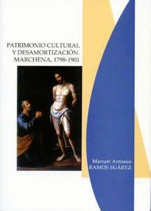 PATRIMONIO CULTURAL Y DESAMORTIZACIÓN. MARCHENA, 1798-1901