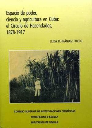 ESPACIO Y PODER, CIENCIA Y AGRICULTURA EN CUBA: EL CÍRCULO DE HACENDADOS, 1878-1917