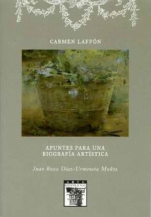 CARMEN LAFFÓN. APUNTES PARA UNA BIOGRAFÍA ARTÍSTICA