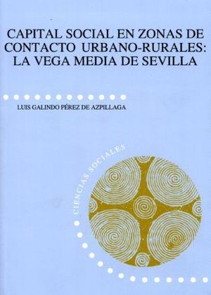 CAPITAL SOCIAL EN ZONAS DE CONTACTO URBANO-RURALES: LA VEGA MEDIA DE SEVILLA