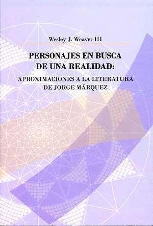 PERSONAJES EN BUSCA DE UNA REALIDAD: APROXIMACIONES A LA LITERATURA DE JORGE MÁRQUEZ