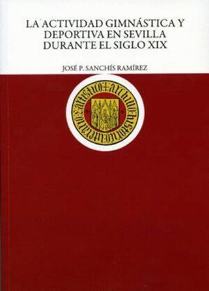 LA ACTIVIDAD GIMNÁSTICA Y DEPORTIVA EN SEVILLA DURANTE EL SIGLO XIX
