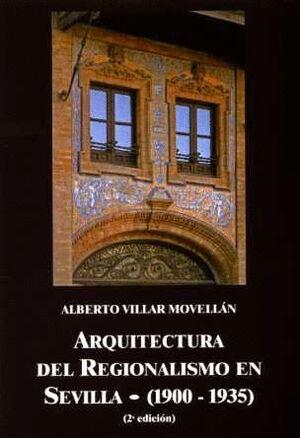 ARQUITECTURA DEL REGIONALISMO EN SEVILLA (1900-1935)