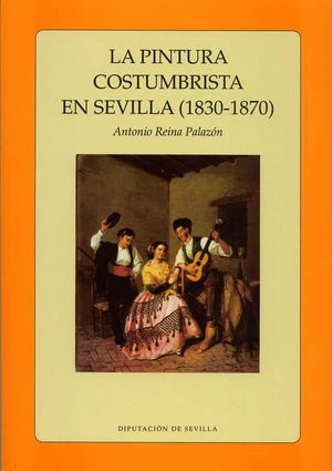 LA PINTURA COSTUMBRISTA EN SEVILLA (1830 - 1870)