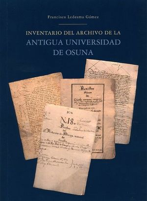 INVENTARIO DEL ARCHIVO DE LA ANTIGUA UNIVERSIDAD DE OSUNA