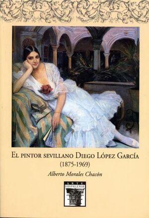 EL PINTOR SEVILLANO DIEGO LÓPEZ GARCÍA (1875-1969)
