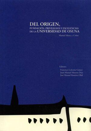 DEL ORIGEN, FUNDACIÓN, PRIVILEGIOS Y EXCELENCIAS DE LA UNIVERSIDAD DE OSUNA