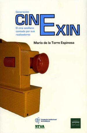GENERACIÓN CINEXIN. EL CINE SEVILLANO CONTADO POR SUS REALIZADORES