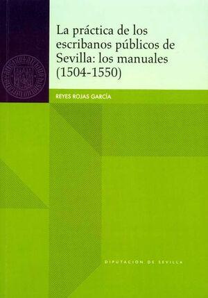 LA PRÁCTICA DE LOS ESCRIBANOS PÚBLICOS DE SEVILLA: LOS MANUALES (1504-1550)