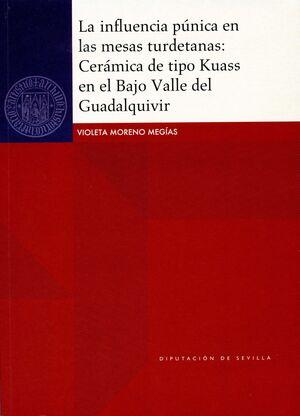LA INFLUENCIA PÚNICA EN LAS MESAS TURDETANAS: CERÁMICA DE TIPO KUASS EN EL BAJO VALLE DEL GUADALQUIVIR