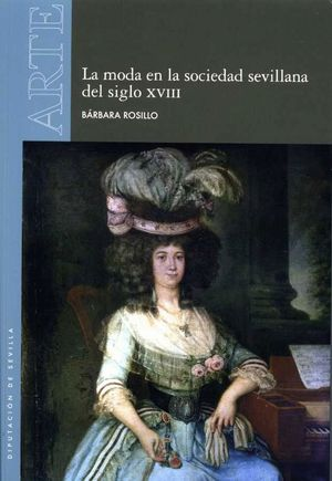 LA MODA EN LA SOCIEDAD SEVILLANA DEL SIGLO XVIII