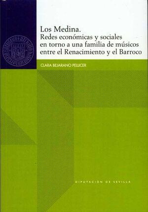 LOS MEDINA. REDES ECONÓMICAS Y SOCIALES EN TORNO A UNA FAMILIA DE MÚSICOS ENTRE EL RENACIMIENTO Y EL BARROCO