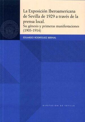 LA EXPOSICIÓN IBEROAMERICANA DE SEVILLA DE 1929 A TRAVÉS DE LA PRENSA LOCAL
