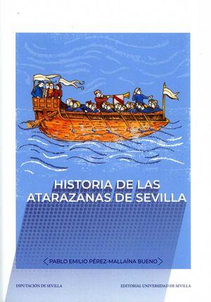HISTORIA DE LAS ATARAZANAS DE SEVILLA