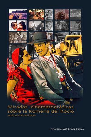 MIRADAS CINEMATOGRÁFICAS SOBRE LA ROMERÍA DEL ROCÍO