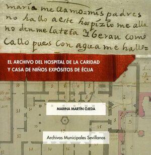 EL ARCHIVO DEL HOSPITAL DE LA CARIDAD Y CASA DE NIÑOS EXPÓSITOS DE ÉCIJA