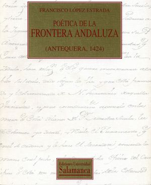 POÉTICA DE LA FRONTERA ANDALUZA (ANTEQUERA, 1424)