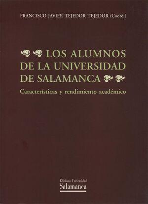LOS ALUMNOS DE LA UNIVERSIDAD DE SALAMANCA. CARACTERÍSTICAS Y RENDIMIENTO ACADÉMICO
