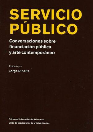 SERVICIO PÚBLICO, CONVERSACIONES SOBRE FINANCIACIÓN PÚBLICA Y ARTE CONTEMPORANEO