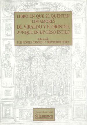 LIBRO EN QUE SE QÜENTAN LOS AMORES DE VIRALDO Y FLORINDO, AUNQUE DE DIVERSO ESTILO