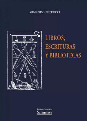 LIBROS, ESCRITURAS, BIBLIOTECAS