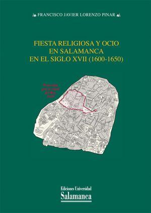 FIESTA RELIGIOSA Y OCIO EN SALAMANCA EN EL SIGLO XVII (1600-1650)