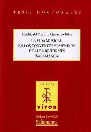 LA VIDA MUSICAL EN LOS CONVENTOS FEMENINOS DE ALBA DE TORMES (SALAMANCA)