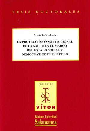 LA PROTECCIÓN CONSTITUCIONAL DE LA SALUD EN EL MARCO DEL ESTADO SOCIAL Y DEMOCRÁRTICO DE DERECHO