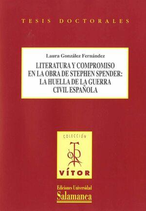 LITERATURA Y COMPROMISO EN LA OBRA DE STEPHEN SPENDER: LA HUELLA DE LA GUERRA CIVIL ESPAÑOLA