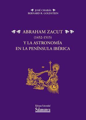 ABRAHAM ZACUT (1452-1515) Y LA ASTRONOMÍA EN LA PENÍNSULA IBÉRICA