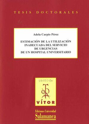 ESTIMACIÓN DE LA UTILIZACIÓN INADECUADA DEL SERVICIO DE URGENCIAS DE UN HOSPITAL UNIVERSITARIO