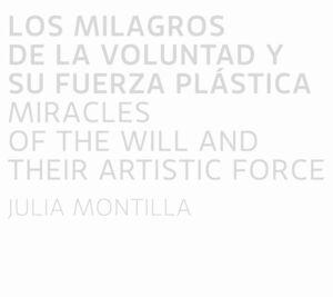 LOS MILAGROS DE LA VOLUNTAD Y SU FUERZA PLÁSTICA