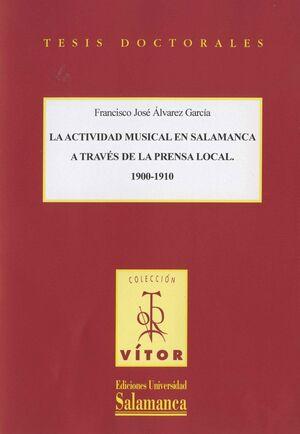 LA ACTIVIDAD MUSICAL EN SALAMANCA A TRAVÉS DE LA PRENSA LOCAL 1900-1910