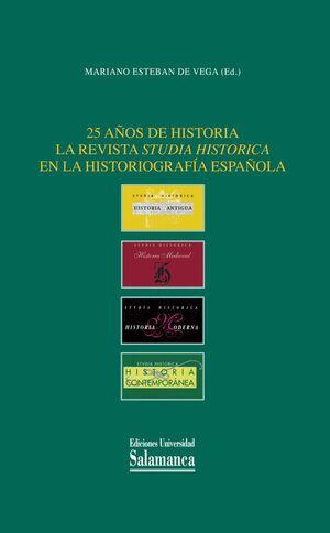25 AÑOS DE HISTORIA LA REVISTA STUDIA HISTORICA EN LA HISTORIOGRAFÍA ESPAÑOLA