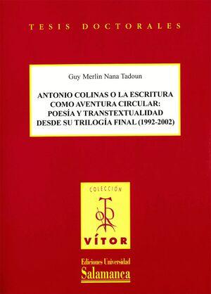 ANTONIO COLINAS O LA ESCRITURA COMO AVENTURA CIRCULAR: POESÍA Y TRANSTEXTUALIDAD DESDE SU TRILOGÍA F
