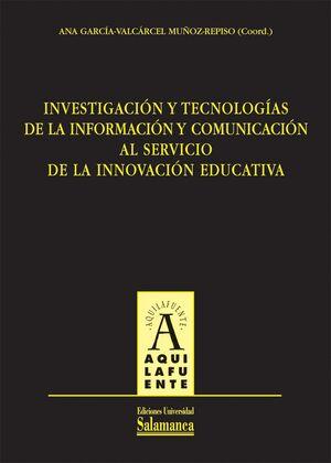 INVESTIGACIÓN Y TECNOLOGÍAS DE LA INFORMACIÓN Y COMUNICACIÓN AL SERVICIO DE LA INNOVACIÓN TECNOLÓGIC