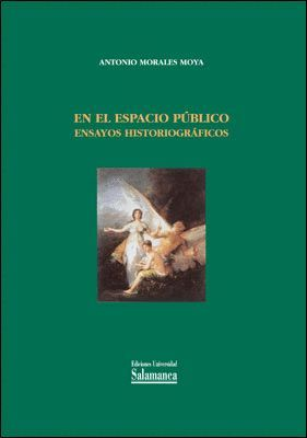 EN EL ESPACIO PÚBLICO. ENSAYOS HISTORIOGRÁFICOS