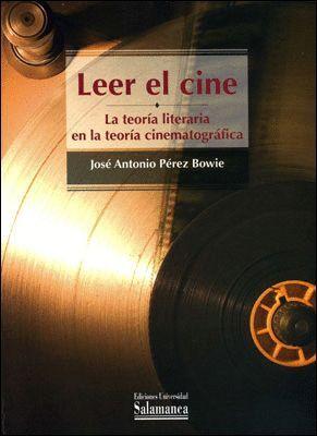 LEER EL CINE LA TEORÍA LITERARIA EN LA TEORÍA CINEMATOGRÁFICA
