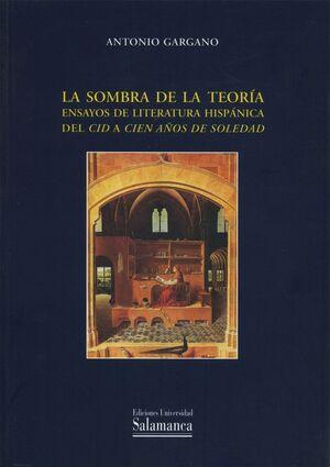 LA SOMBRA DE LA TEORÍA. ENSAYOS DE LITERATURA HISPÁNICA. DEL CID A CIEN AÑOS DE SOLEDAD