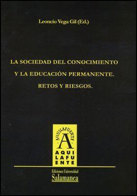 LA SOCIEDAD DEL CONOCIMIENTO Y LA EDUCACIÓN PERMANENTE. RETOS Y RIESGOS