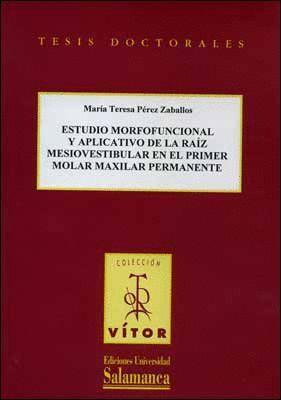 ESTUDIO MORFOFUNCIONAL Y APLICATIVO DE LA RAÍZ MESIOVESTIBULAR EN EL PRIMER MOLAR MAXILAR PERMANENTE
