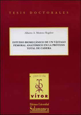 ESTUDIO BIOMECÁNICO DE UN VÁSTAGO FEMORAL ANATÓMICO EN LA PRÓTESIS TOTAL DE CADERA