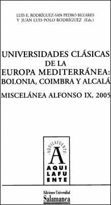 UNIVERSIDADES CLÁSICAS DE LA EUROPA MEDITERRÁNEA: BOLONIA, COÍMBRA Y ALCALÁ