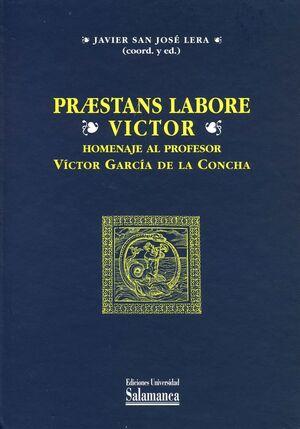 PRAESTANS LABORE VICTOR. HOMENAJE AL PROFESOR VÍCTOR GARCÍA DE LA CONCHA