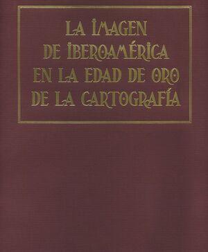 LA IMAGEN DE IBEROAMÉRICA EN LA EDAD DE ORO DE LA CARTOGRAFÍA