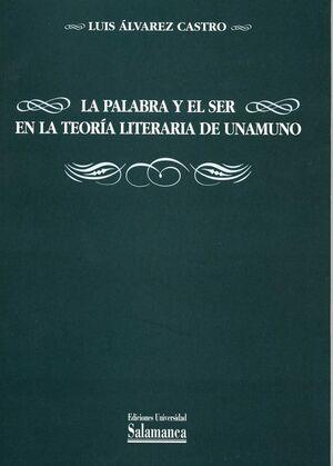 LA PALABRA Y EL SER EN LA TEORÍA LITERARIA DE UNAMUNO