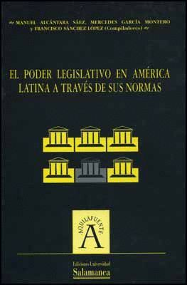 EL PODER LEGISLATIVO EN AMÉRICA LATINA A TRAVÉS DE SUS NORMAS